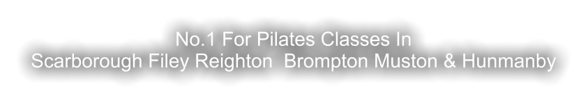 No.1 For Pilates Classes In  Scarborough Filey Reighton  Brompton Muston & Hunmanby